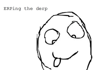 ERPing the derp